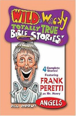 Wild & Wacky Totally True Bible Stories: All about Angels Cass 9780849979187