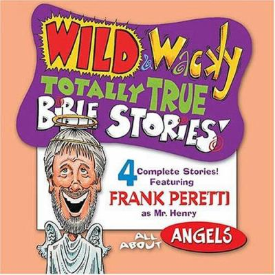 Wild & Wacky Totally True Bible Stories: All about Angels CD 9780849979217