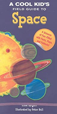 A Cool Kid's Field Guide to Space 9780841671423
