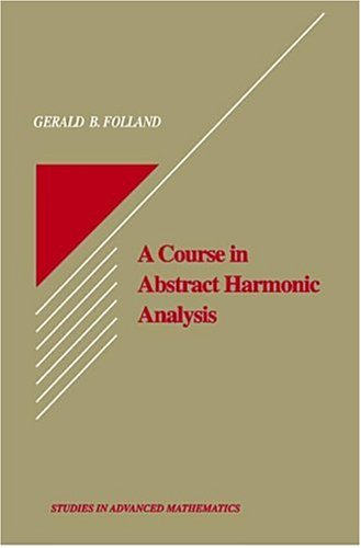 A Course in Abstract Harmonic Analysis 9780849384905