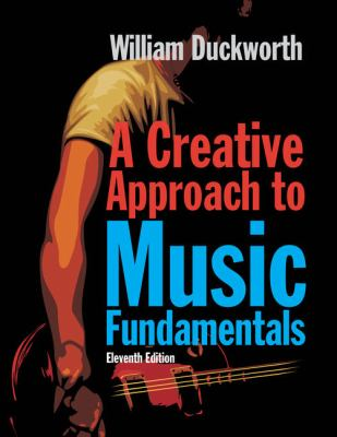 A Creative Approach to Music Fundamentals [With Access Code] 9780840029997