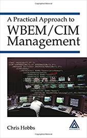 A Practical Approach to Wbem/CIM Management - Hobbs, Chris / Hobbs, Hobbs / Hobbs Chris, Chris