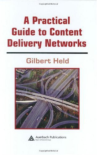 A Practical Guide to Content Delivery Networks 9780849336492