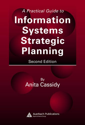 A Practical Guide to Information Systems Strategic Planning, Second Edition 9780849350733