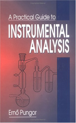A Practical Guide to Instrumental Analysis 9780849386817