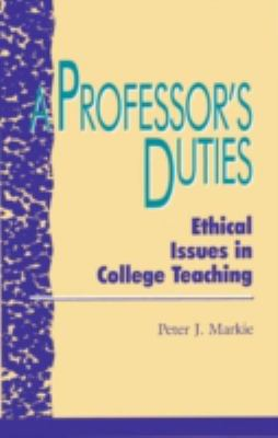 A Professor's Duties: Ethical Issues in College Teaching 9780847679515