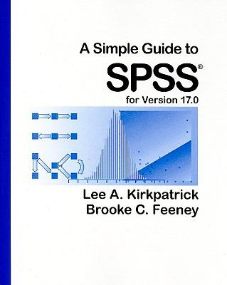 A Simple Guide to SPSS: For Version 17.0 9780840031884
