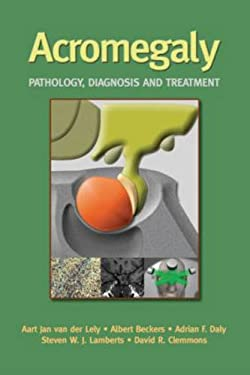 Acromegaly: Pathology, Diagnosis and Treatment 9780849338489