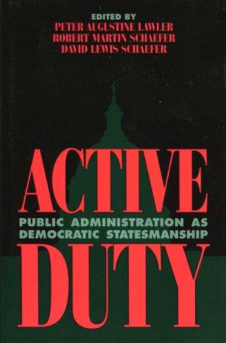 Active Duty: Public Administration as Democratic Statesmanship 9780847686476
