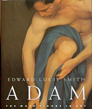 Adam: The Male Figure in Art 9780847821259