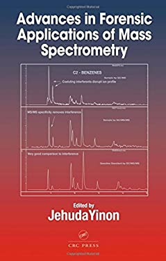 Advances in Forensic Applications of Mass Spectrometry 9780849315220
