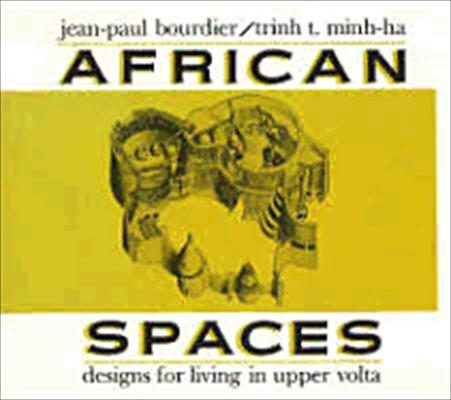 African Spaces: Designs for Living in Upper VOLTA 9780841908901