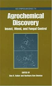 Agrochemical Discovery: Insect, Weed and Fungal Control 3685592