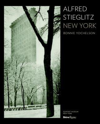 Alfred Stieglitz New York 9780847834907