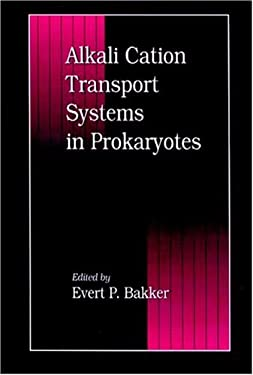Alkali Cation Transport Systems in Prokaryotes 9780849369827