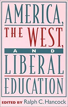 America, the West, and Liberal Education 9780847692316