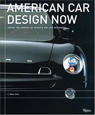 American Car Design Now: Inside the Studios of America's Top Car Designers 9780847825400