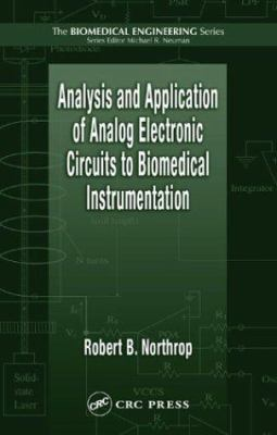 Analysis and Application of Analog Electronic Circuits to Biomedical Instrumentation 9780849321436