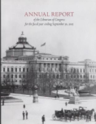 Annual Report of the Librarian of Congress for the Fiscal Year Ending September 30, 2005 9780844411545