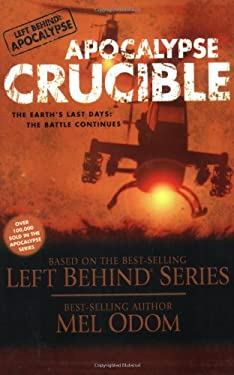 Apocalypse Crucible: The Earth's Last Days: The Battle Continues 9780842387767