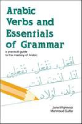 Arabic Verbs and Essentials of Grammar 9780844246055