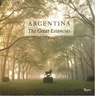 Argentina: The Great Estancias 9780847819058