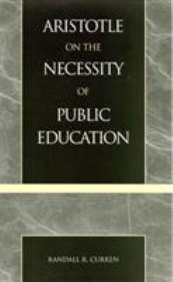 Aristotle on the Necessity of Public Education 9780847696734