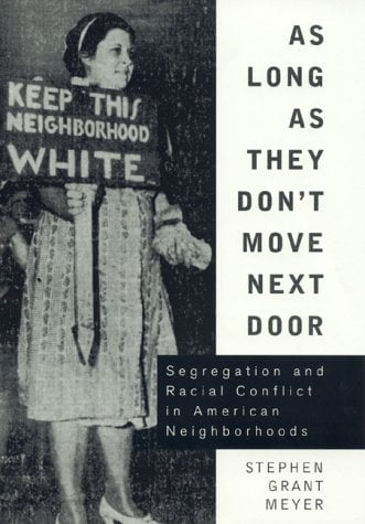 As Long as They Don't Move Next Door: Segregation and Racial Conflict in American Neighborhoods 9780847697007