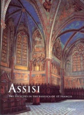 Assisi: The Frescoes in the Basilica of St. Francis 9780847821112