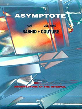 Asymptote: Architecture at the Interval 9780847818617