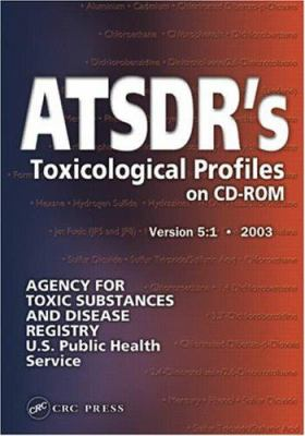 Atsdr's Toxicological Profiles on CD-ROM, Version 5: 2003 9780849316494