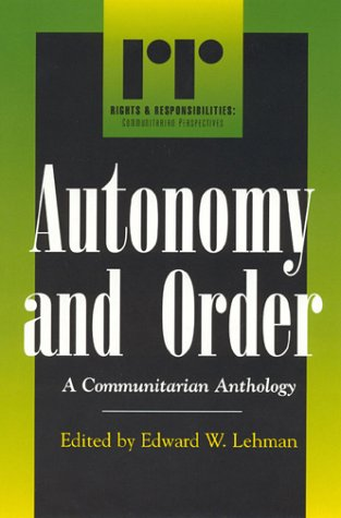 Autonomy and Order: A Communitarian Anthology 9780847697038