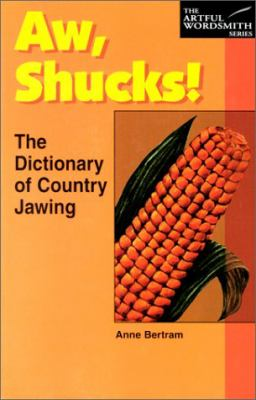 Aw, Shucks!: The Dictionary of Country Jawing 9780844209067