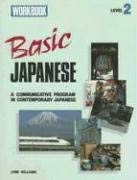 Basic Japanese, Level 2: A Communicative Program in Contemporary Japanese 9780844284422