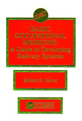 Basic Occupational Medicinea Guide to Developing Delivery Systems 9780849342905