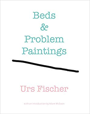 Urs Fischer: Beds and Problem Paintings 9780847839247