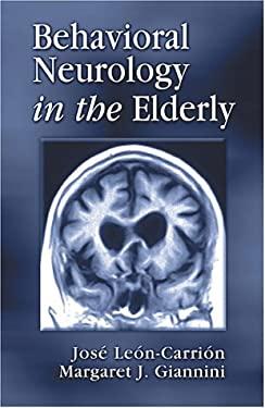 Behavioral Neurology in the Elderly 9780849320668