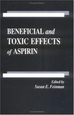 Beneficial and Toxic Effects of Aspirin 9780849372971