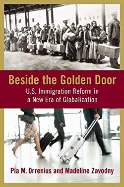 Beside the Golden Door: U.S. Immigration Reform in a New Era of Globalization 9780844743325