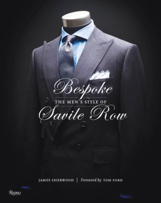 Bespoke: The Men's Style of Savile Row 9780847834983