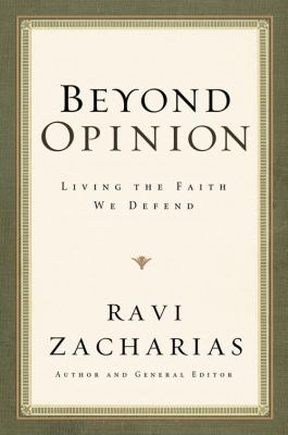 Beyond Opinion: Living the Faith We Defend 9780849946530