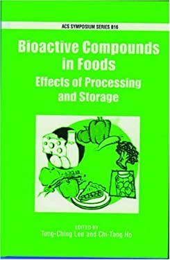 Bioactive Compounds in Foods: Effects of Processing and Storage 9780841237650