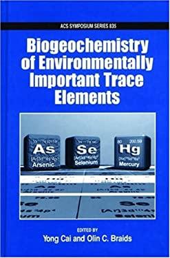 Biogeochemistry of Environmentally Important Trace Elements 9780841238053
