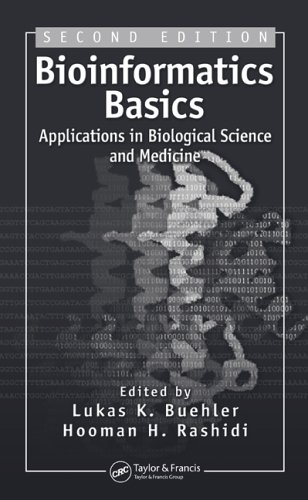 Bioinformatics Basics: Applications in Biological Science and Medicine 9780849312830