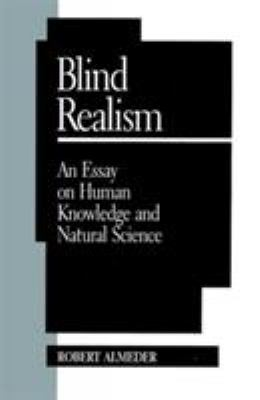 Blind Realism: An Essay on Human Knowledge and Natural Science 9780847682805