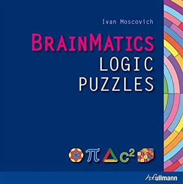 BrainMatics: Logic Puzzles 9780841611399