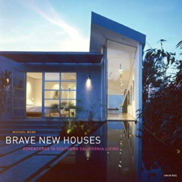 Brave New Houses: Adventures in Southern California Living 9780847825653