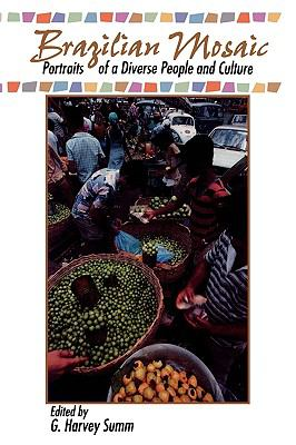 Brazilian Mosaic: Portraits of a Diverse People and Culture 9780842024921