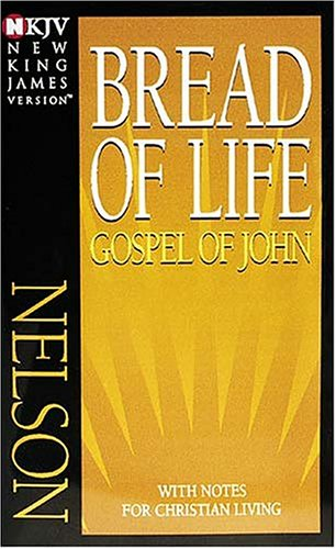 Bread of Life Gospel of John-NKJV: With Notes for Christian Living 9780840700155