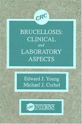 Brucellosis: Clinical and Laboratory Aspects 9780849366611